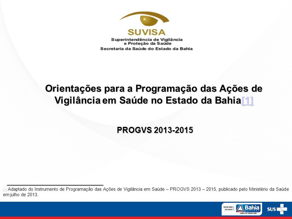 Orientações para a Programação das Ações de Vigilância em Saúde no Estado da Bahia[1]